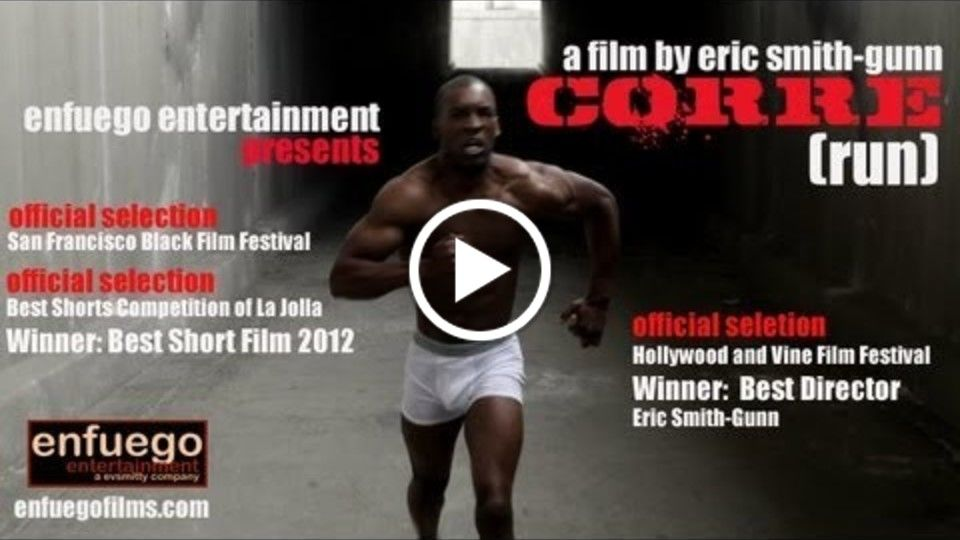 Corre (Run) - written and directed by Eric Smith-Gunn