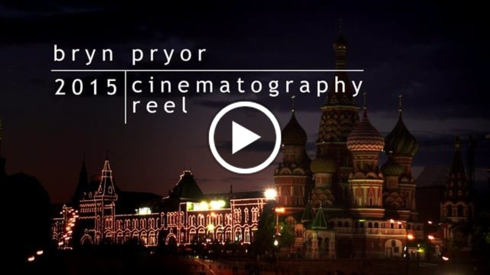 Bryn Pryor - Cinematography Reel 2015