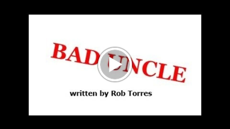Bad Uncle the Play trailer created by Rob Torres