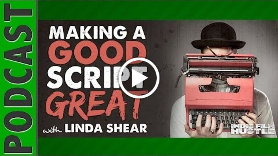 Linda Seger – How to Make a Good Script Great with Linda Seger  - Recent Interview with Indie Film Hustle