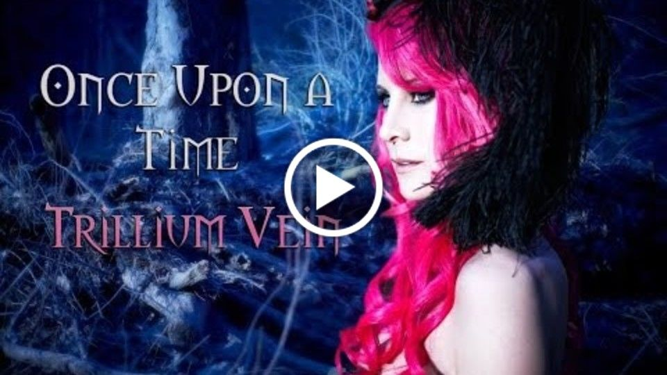 Once Upon a  Time - Trillium Vein (Fantasy Film)