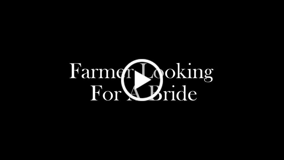 Farmer looking for a bride