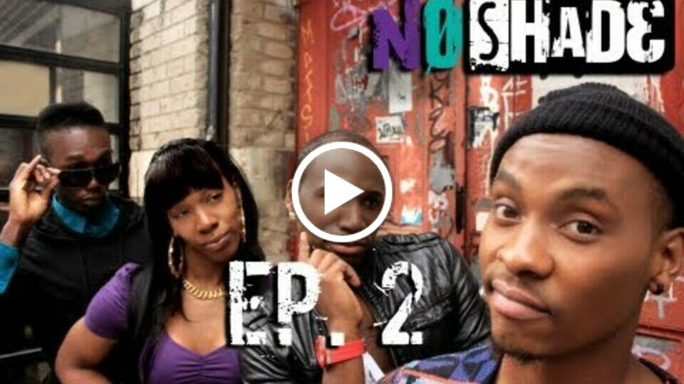 No Shade - Ep. 2 - When Opportunity Knocks