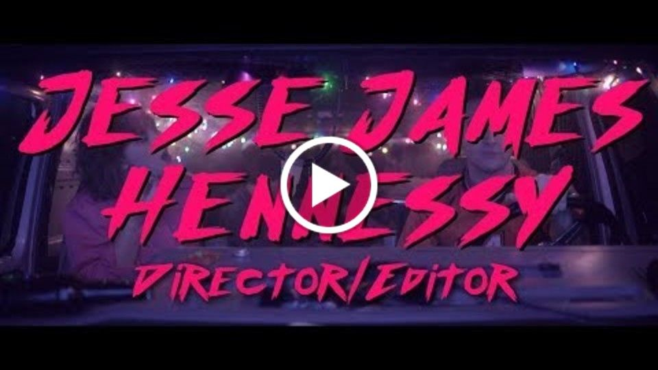Jesse James Hennessy - Director/Editor Reel