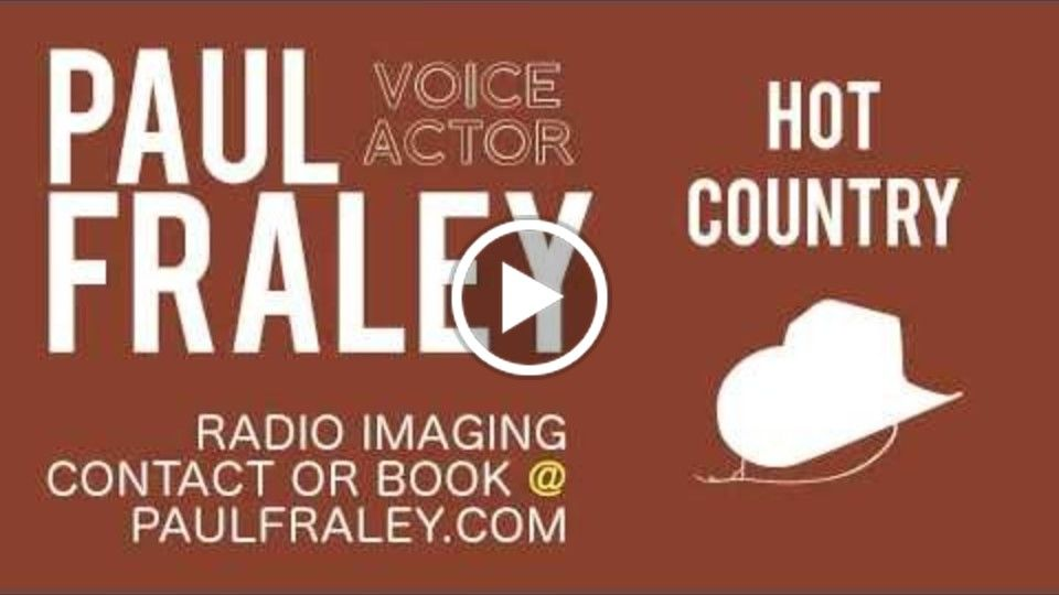Hot Country Radio Imaging - Paul Fraley | Professional Voiceover
