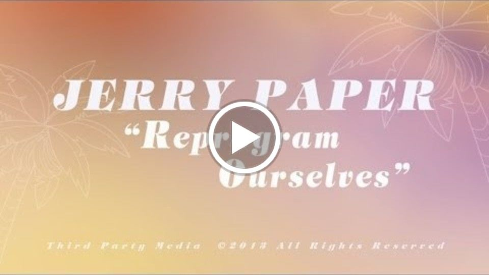 Jerry Paper - Reprogram Ourselves