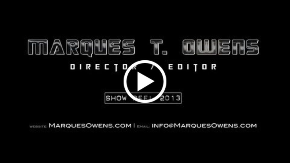 Marques T. Owens: Director/Editor's Reel (2013)
