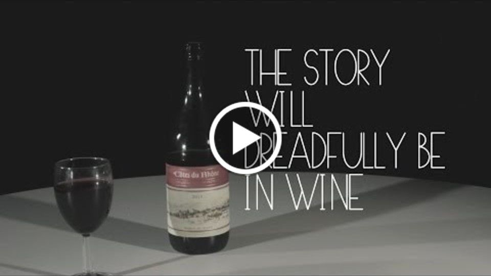 The Story Will Dreadfully End In Wine