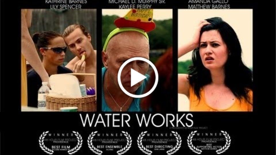"""Water Works"" (2013) - Short Film [ 48-HOUR FILM PROJECT: Providence ]"