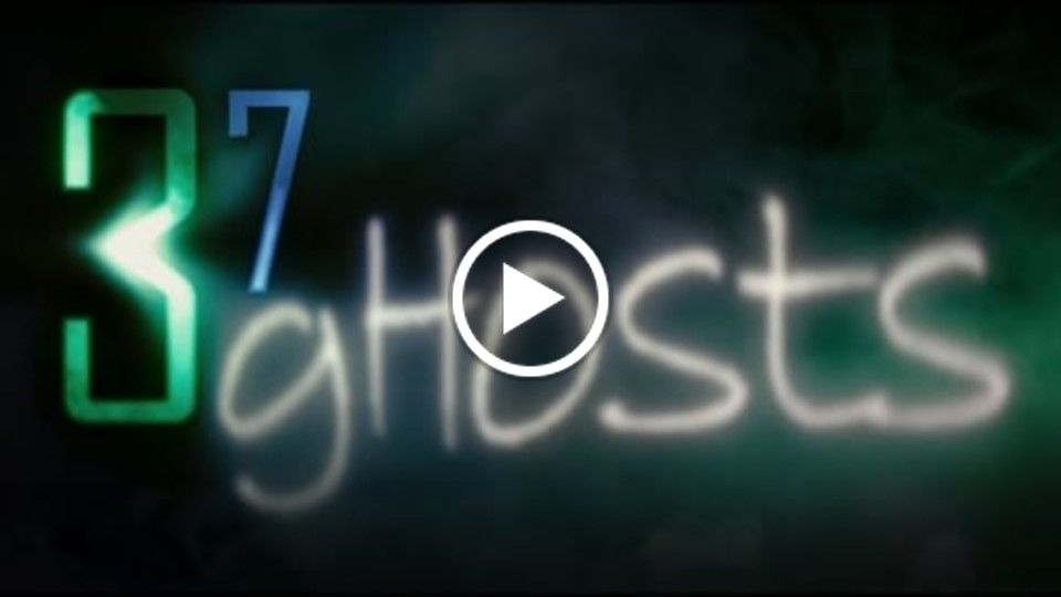 37 Ghosts - Teaser