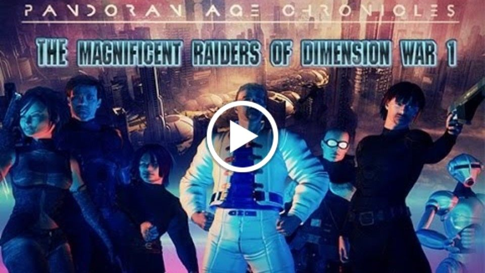 THE MAGNIFICENT RAIDERS of Dimension War 1