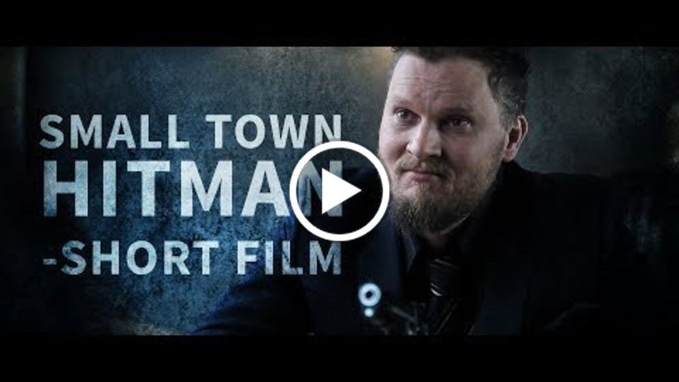 SMALL TOWN HITMAN | Official Short Film [2017]