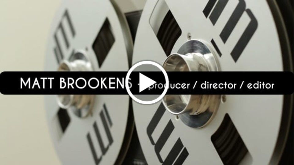 Matt Brookens - Director / Producer / Editor Reel 2015