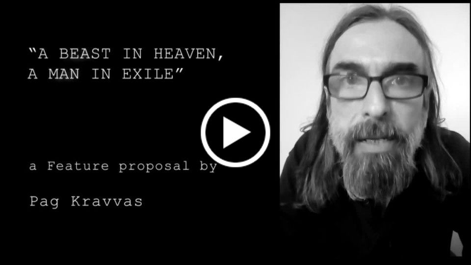 A Beast in Heaven, A Man in Exile_ feature proposal by Pag Kravvas.mp4