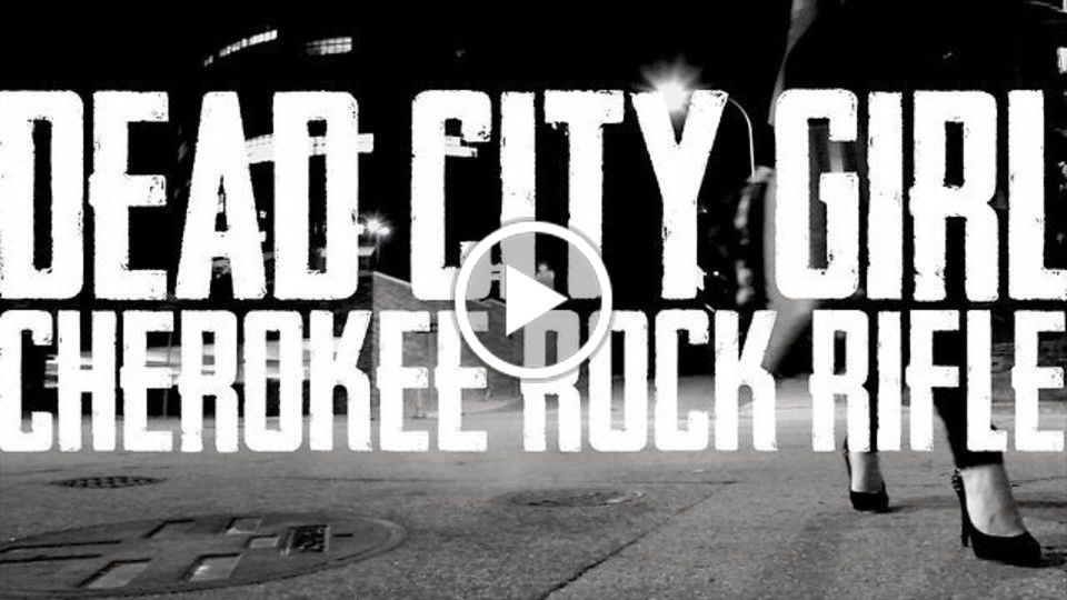 Dead City Girl by Cherokee Rock Rifle