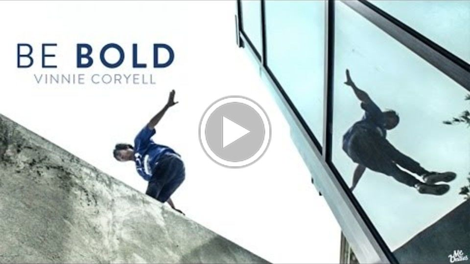 BE BOLD | Parkour Athlete Vinnie Coryell