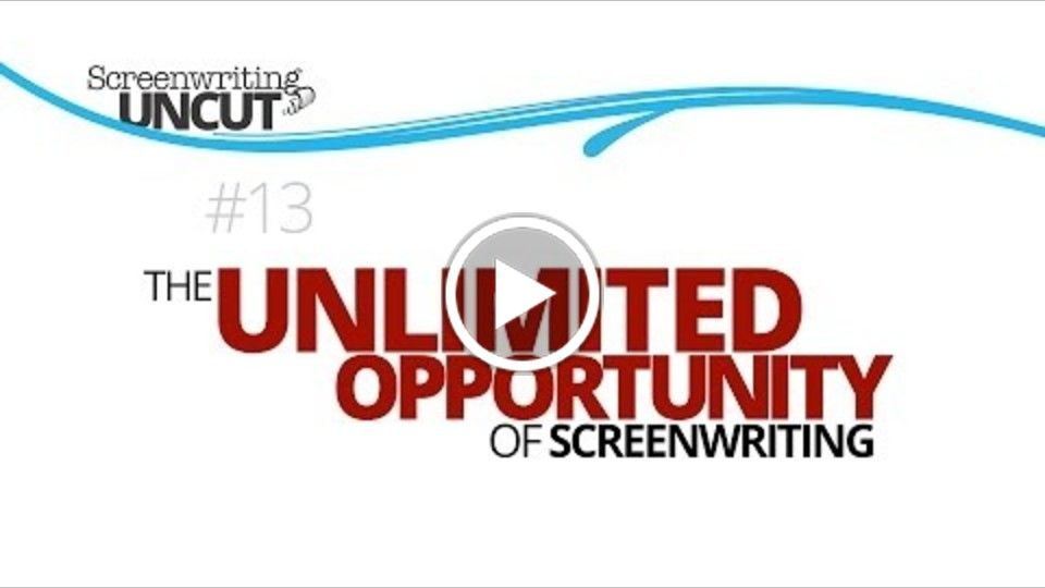 The Unlimited Opportunity of Screenwriting