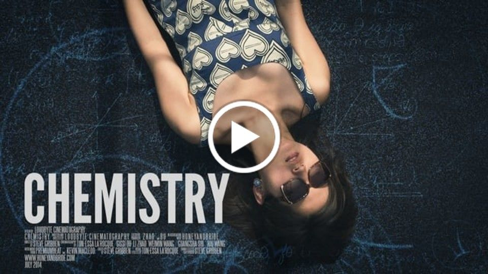 Chemistry - A Chinese Short Film