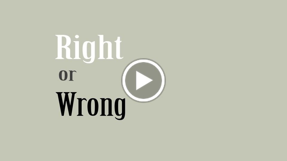 Right or Wrong