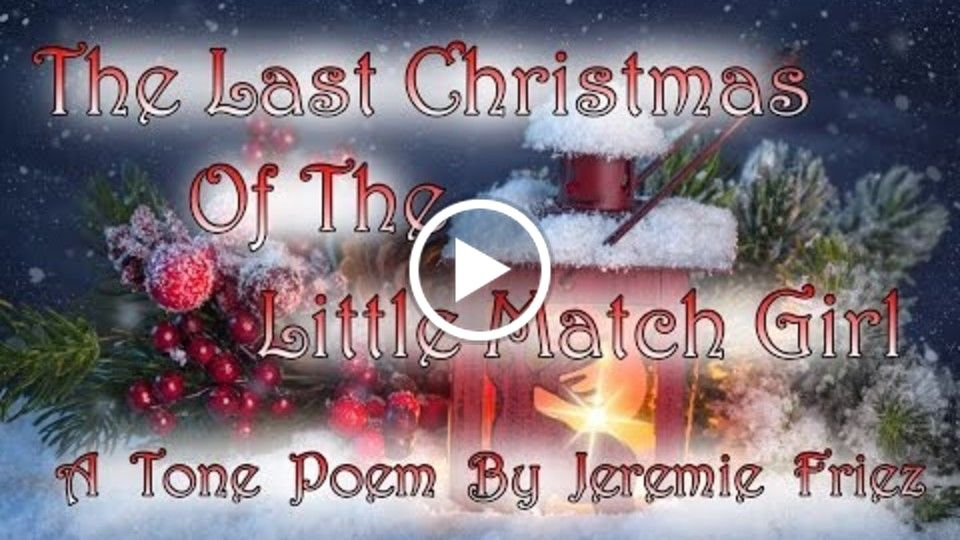 The Last Christmas of the Little Match Girl(Tone Poem)