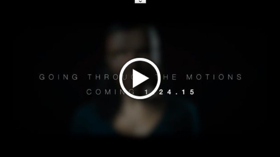 Going Through The Motions [Official Trailer 2014]
