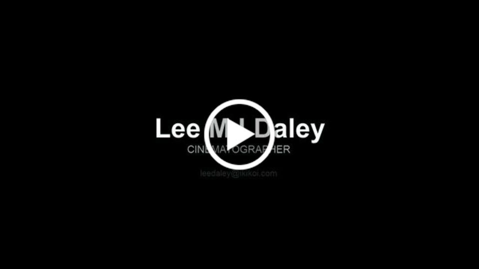 Lee MJ Daley Cine Reel