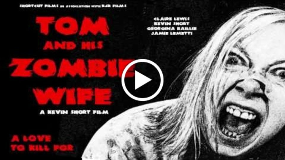 Tom And His Zombie Wife  (Movie Trailer)