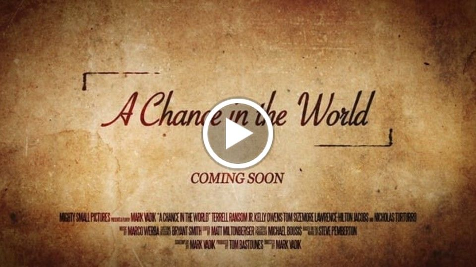 A Chance in the World - Online Trailer