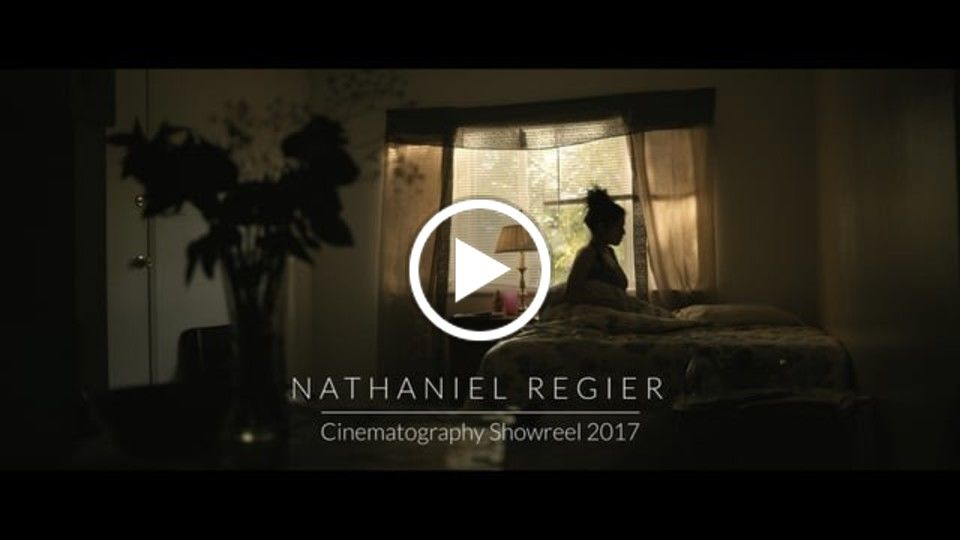 Nathaniel Regier Cinematography Showreel 2017