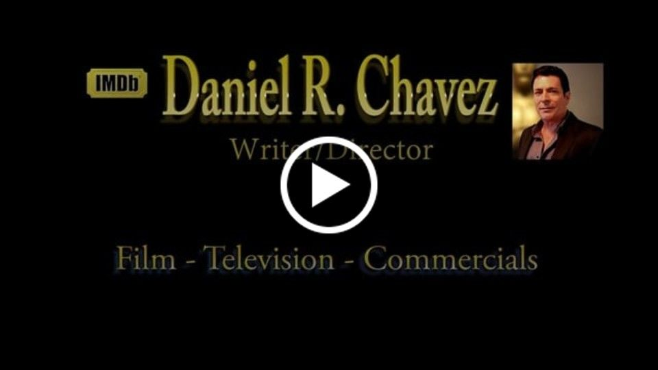 Daniel R. Chavez - Writer/Director Demo Reel