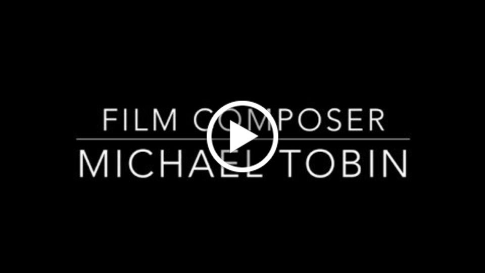 Michael Tobin Film Composer Reel