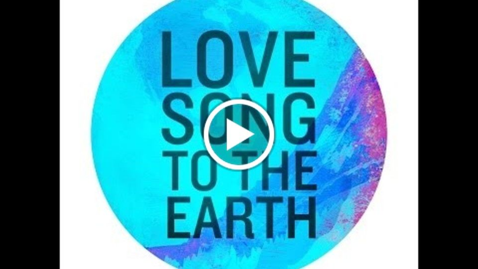 Love Song To The Earth -  OFFICIAL Lyric Video