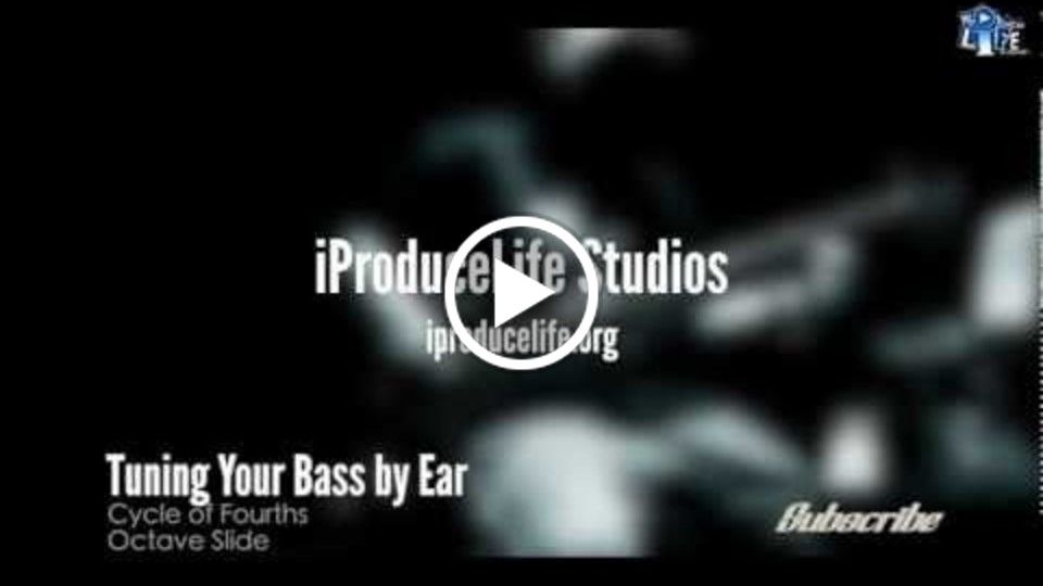 Tuning Your Bass By Ear - iProduceLife Studios