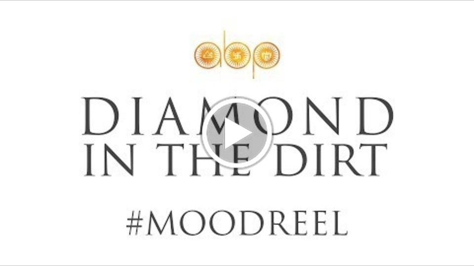 Diamond In The Dirt | Mood Reel | New