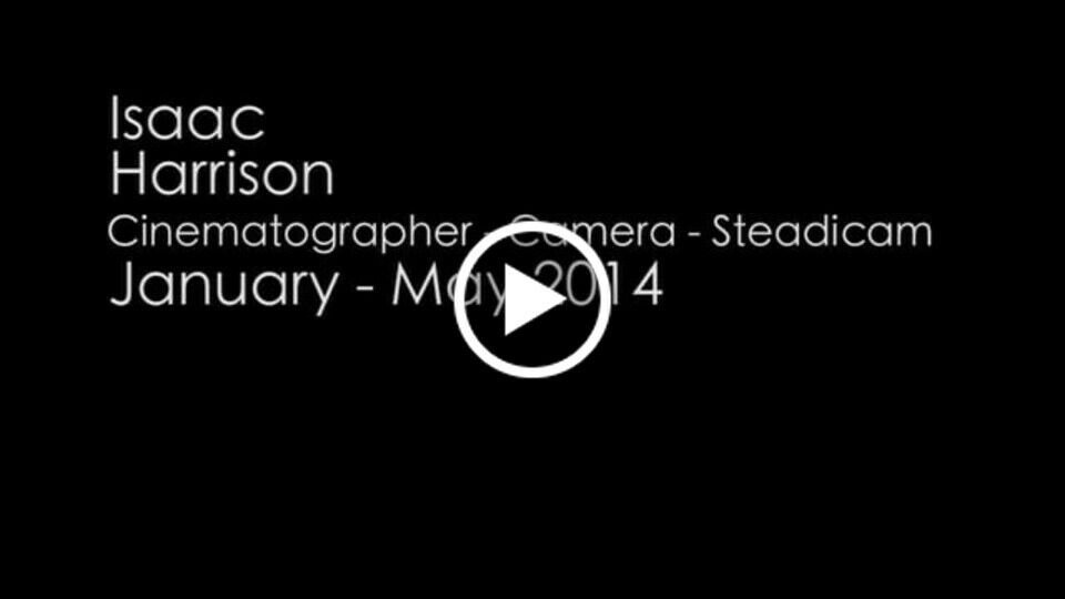 Isaac Harrison Cinematography Reel 2014