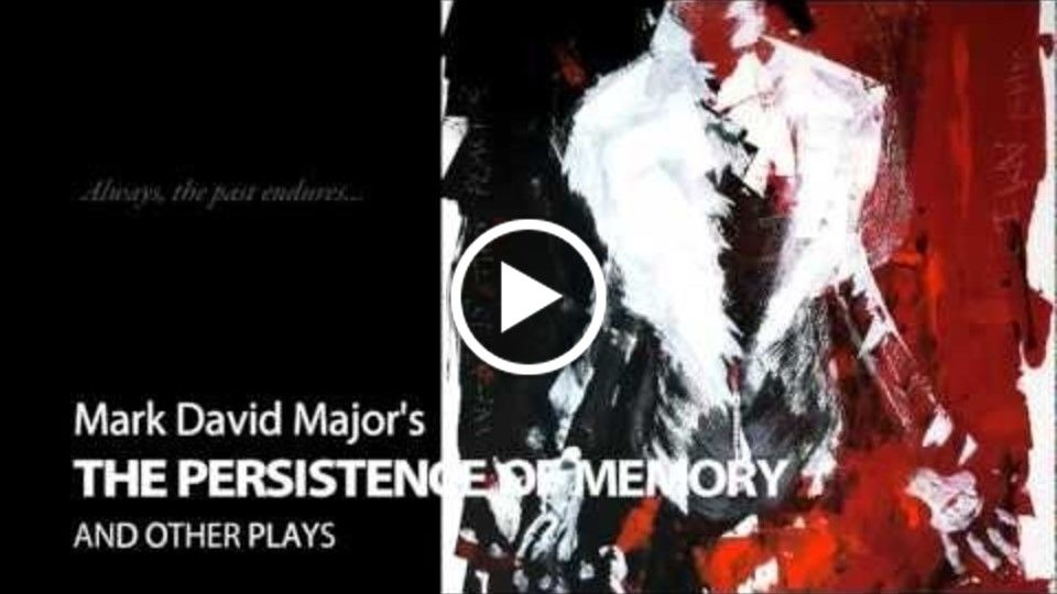 Release Trailer for The Persistence of Memory and Other Plays