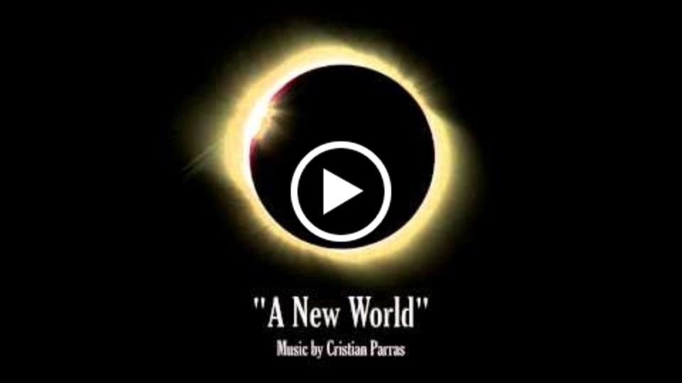 """A New World"" Music by Cristian Parras"
