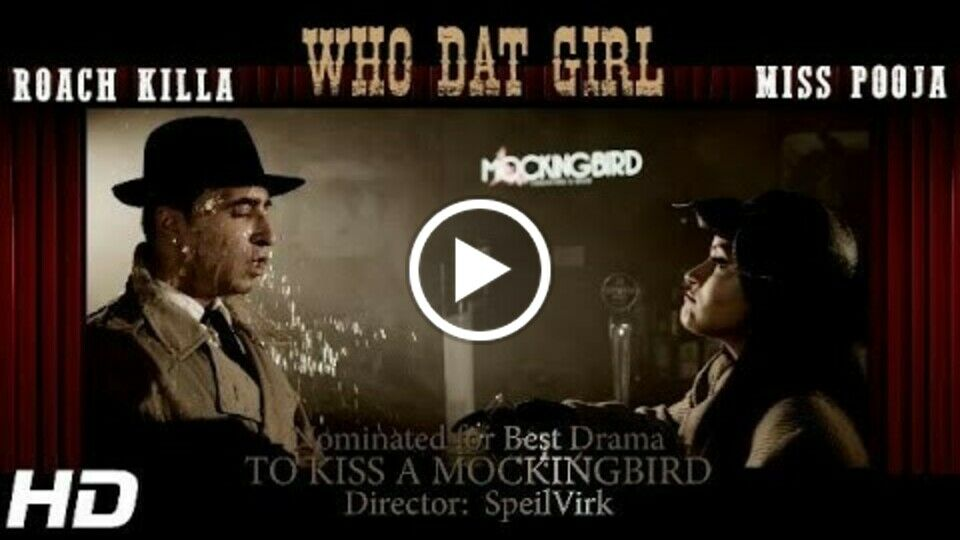 WHO DAT GIRL - OFFICIAL VIDEO - ROACH KILLA & MISS POOJA