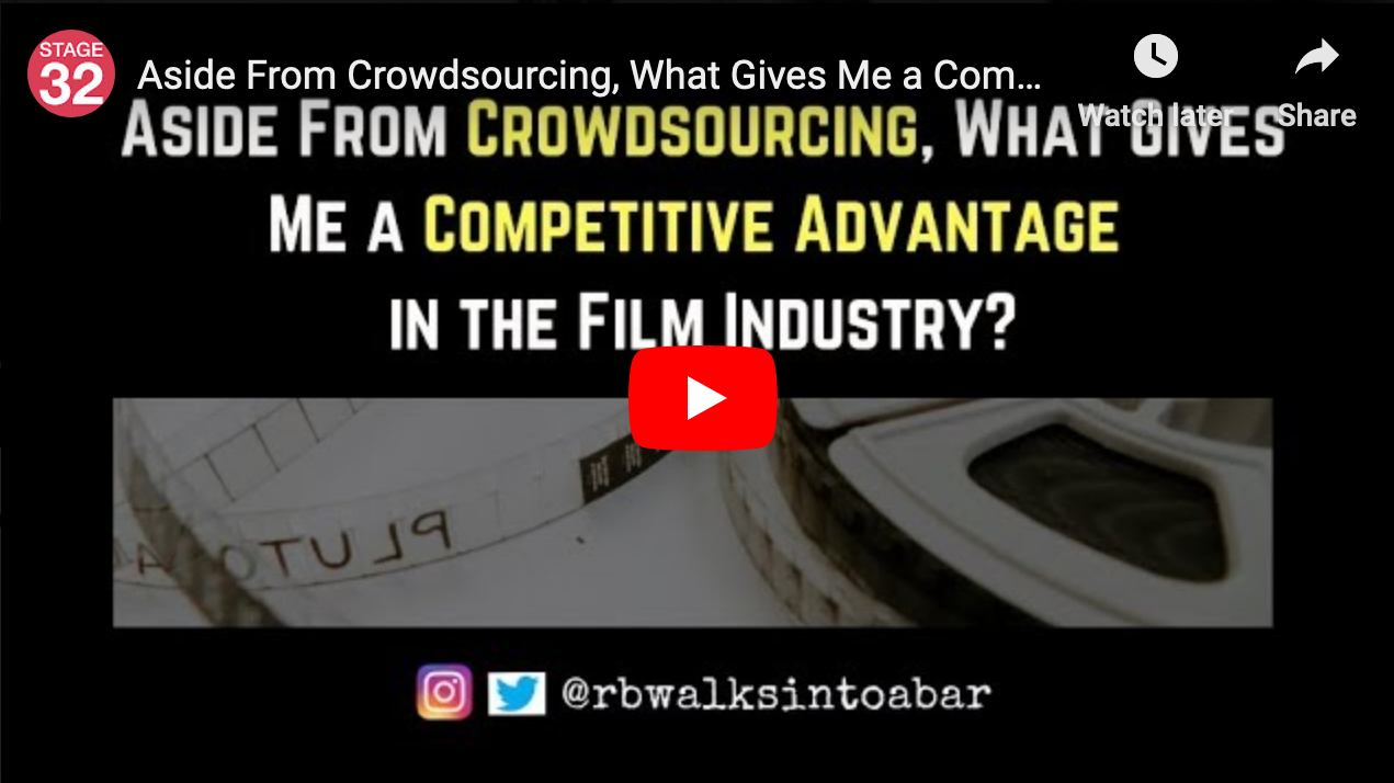 Aside From Crowdsourcing What Gives Me a Competitive Advantage in the Film Industry