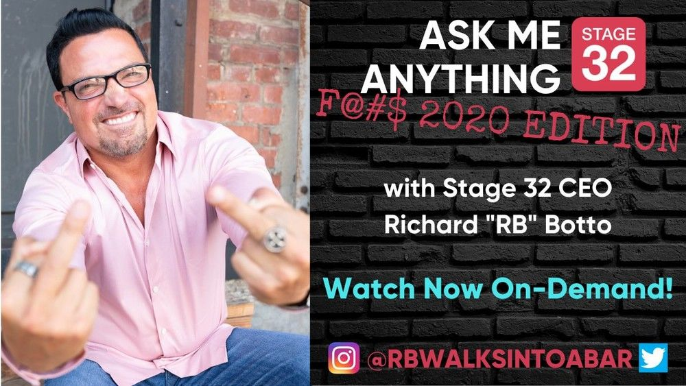 Ask Me Anything F 2020 EDITION with Stage 32 CEO Richard RB Botto Now Available OnDemand