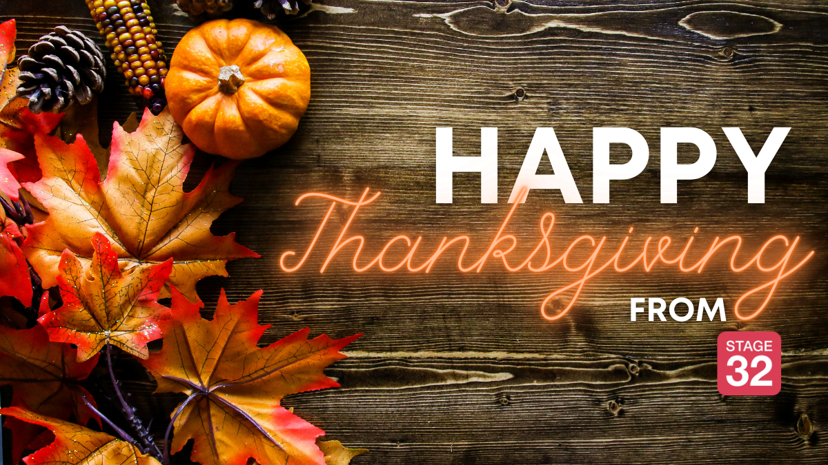 Happy Thanksgiving from the Stage 32 Staff We are Thankful for YOU