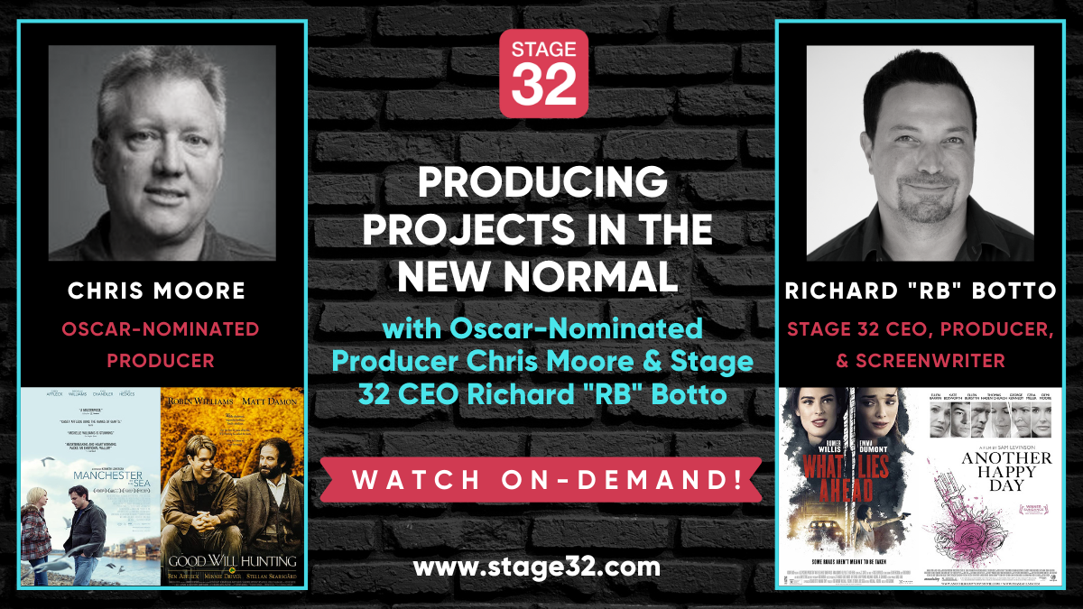 Producing Projects in the New Normal with OscarNominated Producer Chris Moore  Stage 32 CEO Richard RB Botto Now Available On Demand