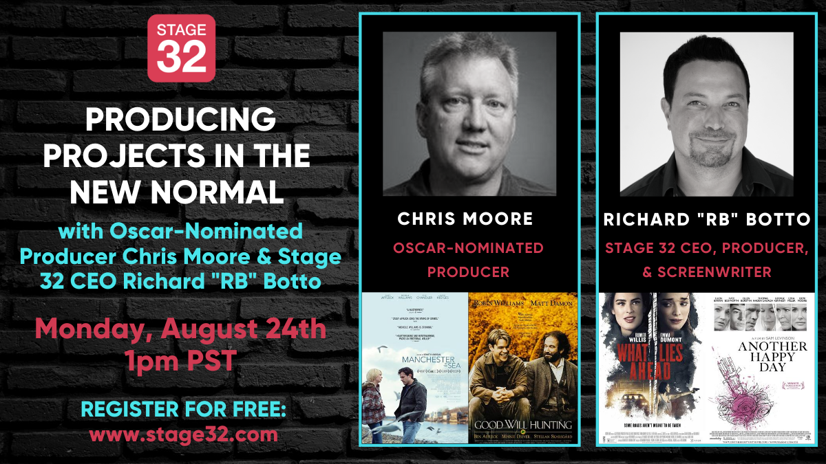 Producing Projects in the New Normal with OscarNominated Producer Chris Moore  Stage 32 CEO Richard RB Botto