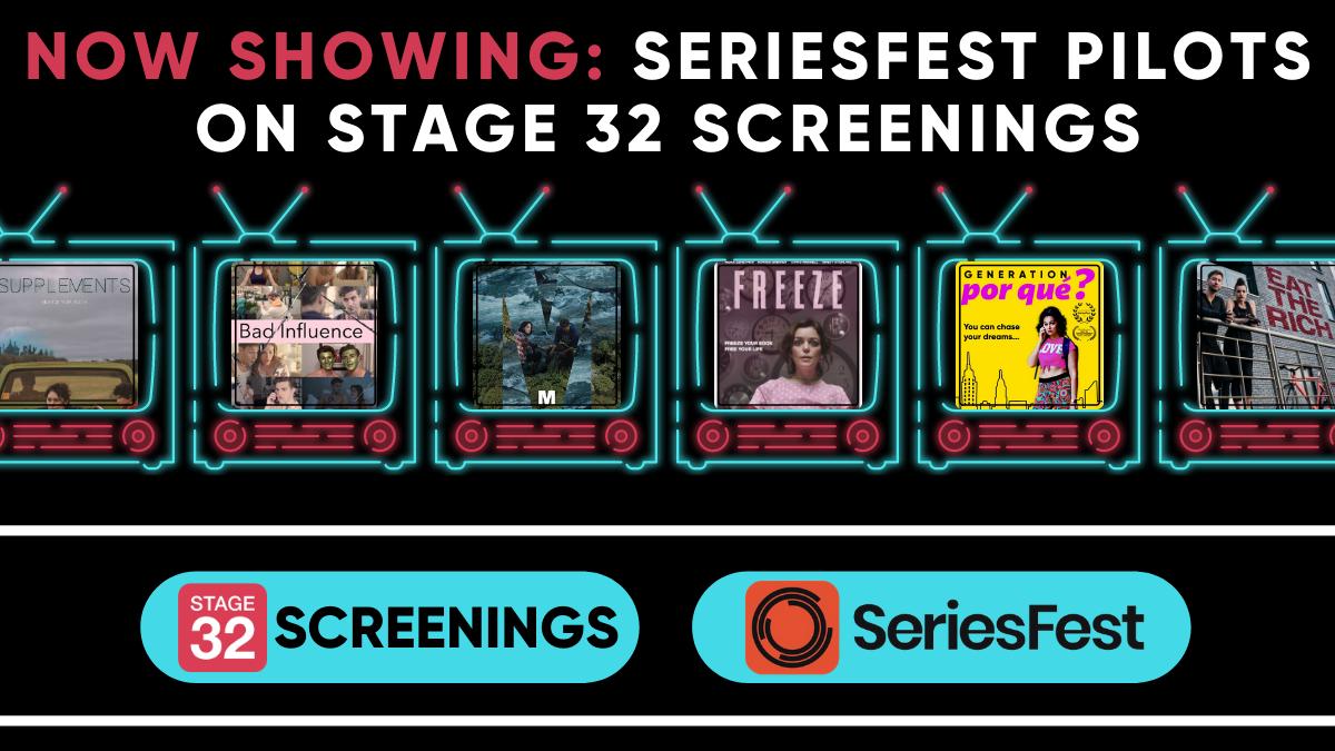 Now Showing SeriesFest Pilots on Stage 32 Screenings