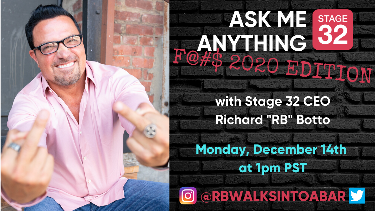 Free Online Ask Me Anything F 2020 EDITION with Stage 32 CEO Richard RB Botto