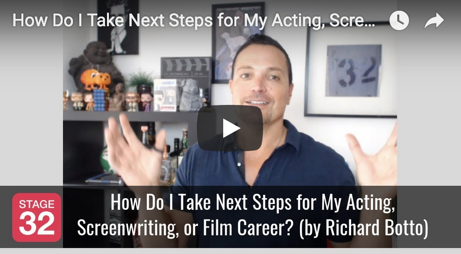 How Do I Take Next Steps for My Acting Screenwriting or Film Career by Richard Botto