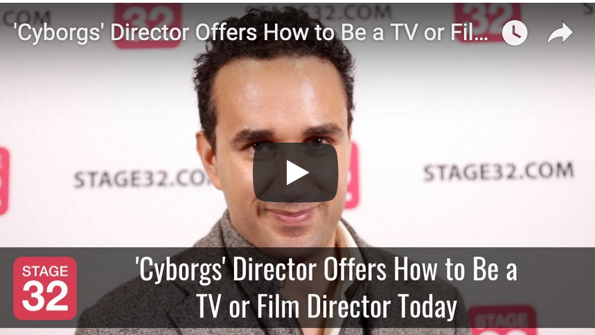 Cyborgs Director Offers How to Be a TV or Film Director Today