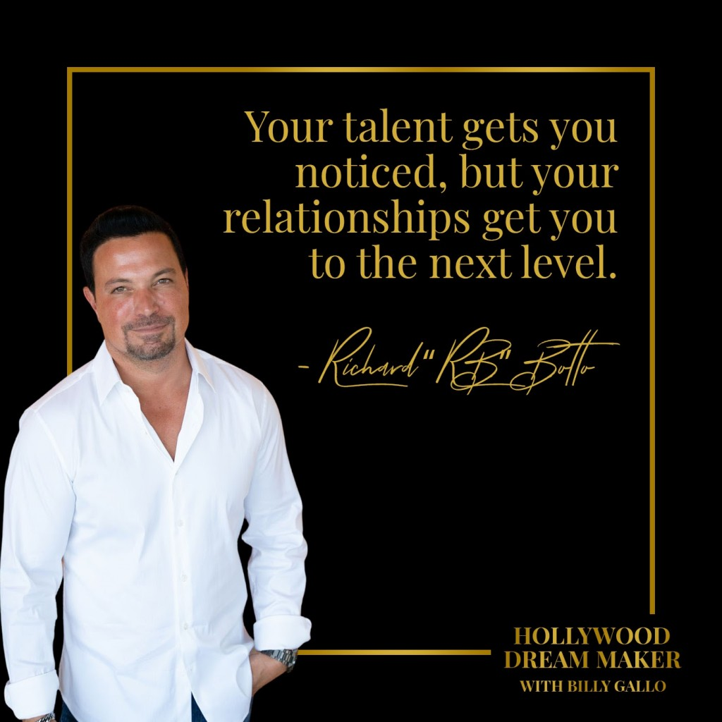 Your Talent Gets You Noticed but Your Relationships Get You to the Next Level Stage 32 CEO Richard RB Botto on Hollywood Dream Maker Podcast