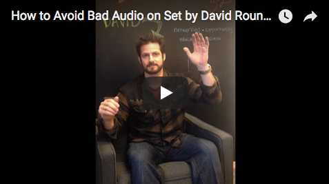 How to Avoid Bad Audio on Set by David Rountree