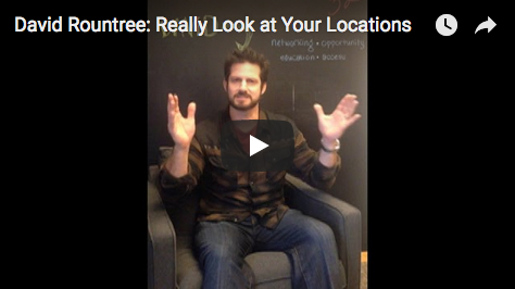 Really Look at Your Locations with David Rountree